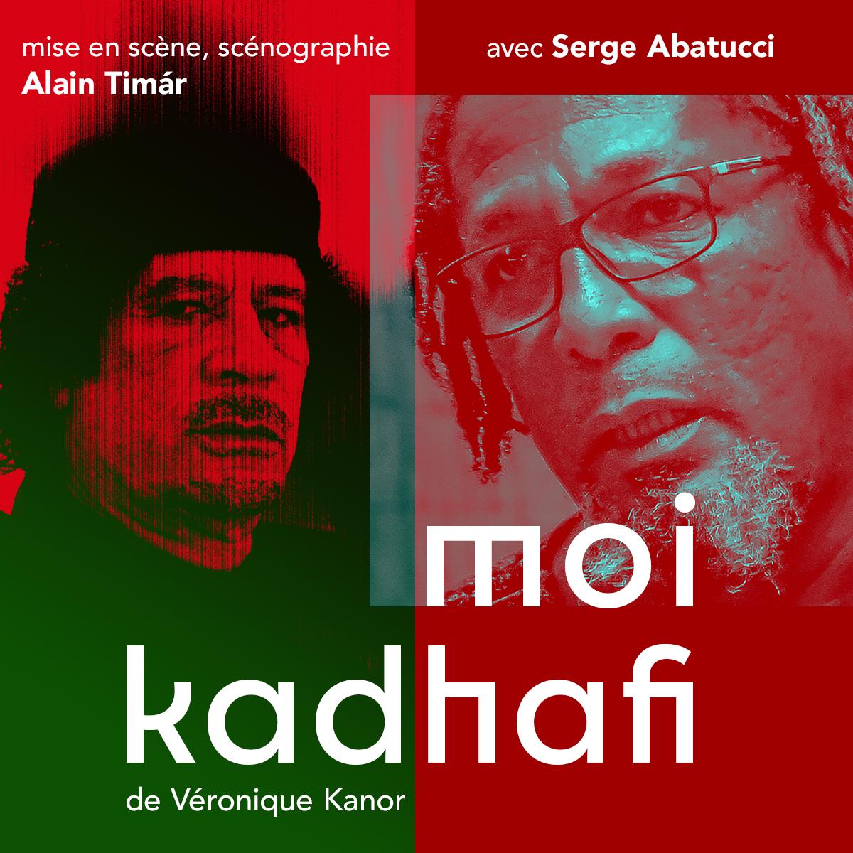 "affiche du spectacle ""MOI KADHAFI"" - Centre Dramatique Kokolampoe - Festival d'Avignon OFF 2021"